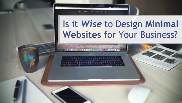 Is it Wise to Design Minimal Websites for Your Business?