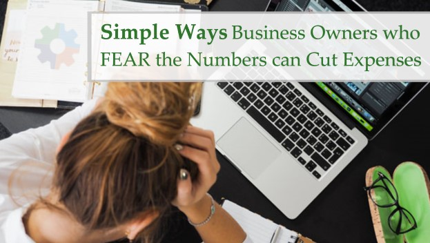 Simple Ways Business Owners Who Fear the Numbers Can Cut Expenses