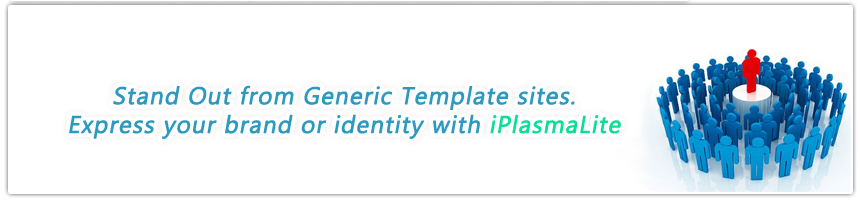 Stand out from Generic Template sites.  Express your brand or identity with iPlasmaLite.